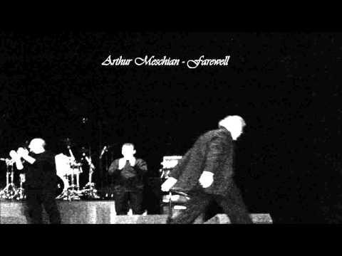 Արթուր Մեսչյան - Բարով մնաք // Arthur Meschian - Farewell