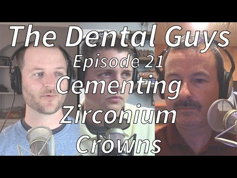 "The Dental Guys Episode 21 ""Cementing Zirconium Crowns"""