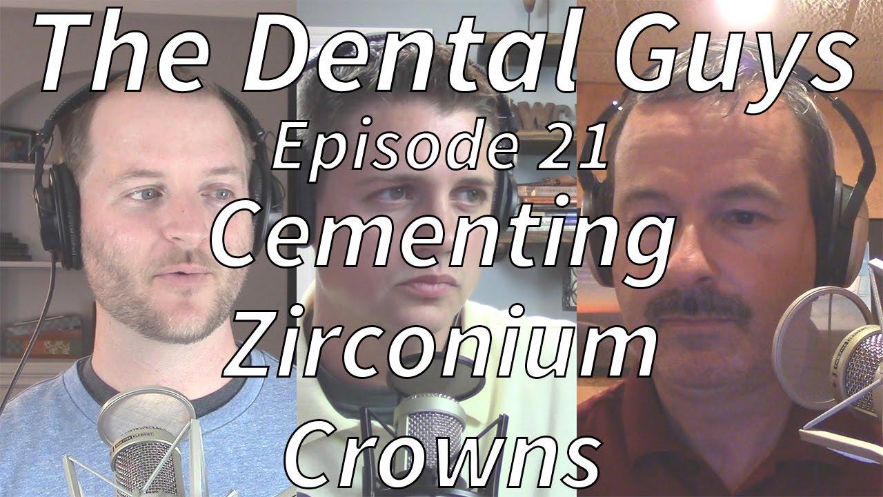 the dental guys episode 21 cementing zirconium crowns youtube