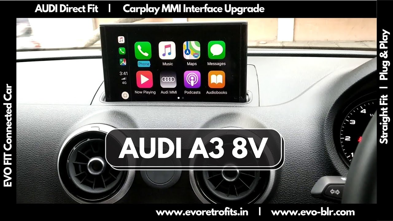 EVO FIT : Audi A3 2018 8V Model Apple Carplay & Android Auto Upgrade Demo