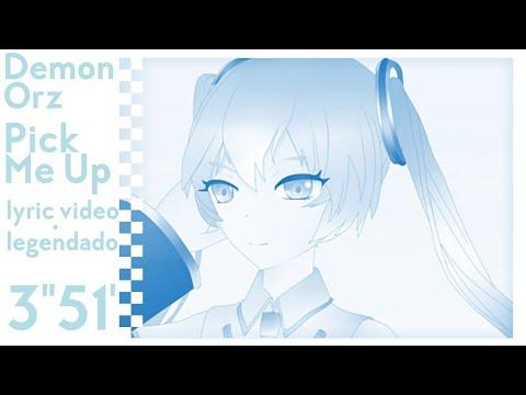 Pick Me Up Feat. Hatsune Miku Lyrics (ENG/PT-BR)