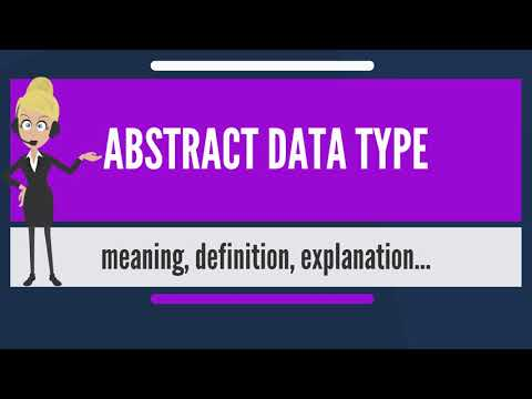 What is ABSTRACT DATA TYPE? What does ABSTRACT DATA TYPE mean? ABSTRACT DATA TYPE meaning