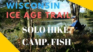 Weekend Solo Hike Wisconsin Ice Age Trail Chippewa Moraine Unit, Wisconsin Hiking, Fishing & Camping