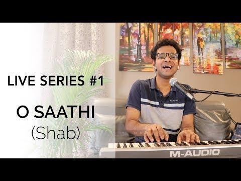 O Saathi - Shab | LIVE SERIES #1 | Mithun | Arijit Singh | Cover by Aarit