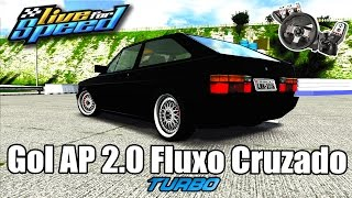 Live For Speed - Puxada Violenta Gol AP 2.0 fluxo cruzado turbo (G27 mod)