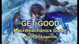 "Macro ""Get Good"" Guide | S9 League of Legends"