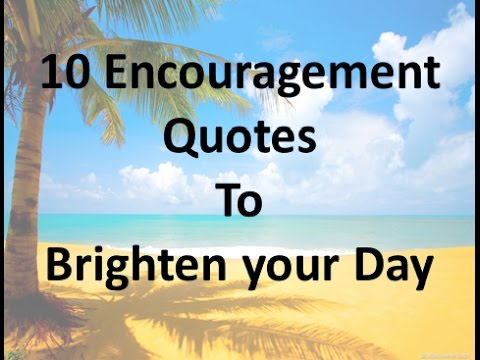 10 Encouragement Quotes to Brighten your Day  YouTube