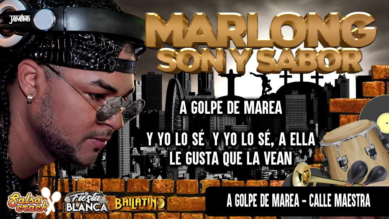 A Golpe De Marea - Calle Maestra (Canta Wichy Camacho) (Letra) - Marlong Son Y Sabor 2020 HQ