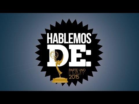 Hablemos De: Primetime Emmy 2015 (Parte 1) | LA ZONA CERO