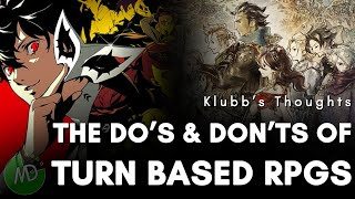 The Do's & Don'ts of Turn Based RPGs   Klubb's Thoughts