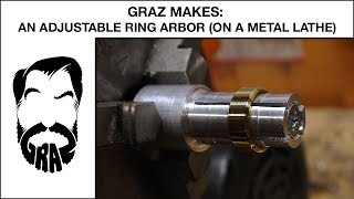 Graz Makes: An Adjustable Ring Arbor (On a Metal Lathe)