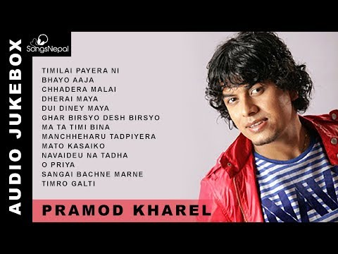 Pramod Kharel Songs (Audio Jukebox) | Hit Nepali Songs Collection - Pramod Kharel