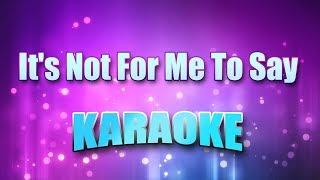 Mathis, Johnny - It's Not For Me To Say (Karaoke & Lyrics)