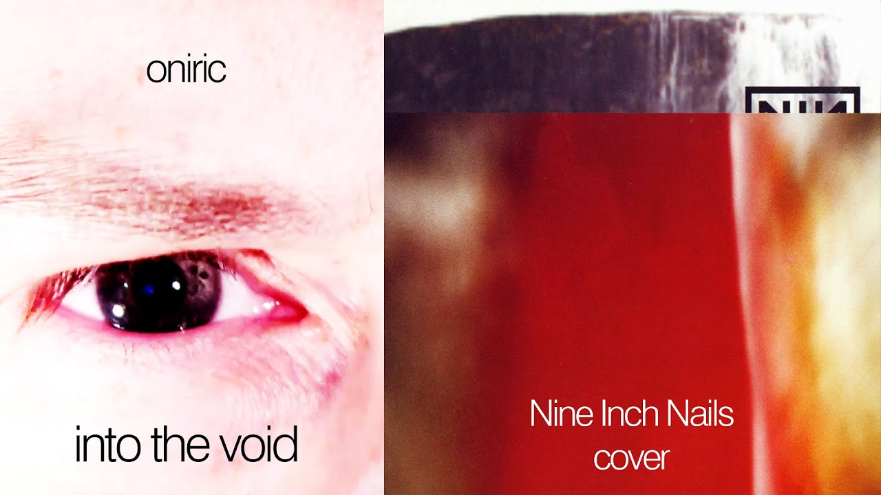 Oniric - Into the void (Nine Inch Nails cover) - YouTube