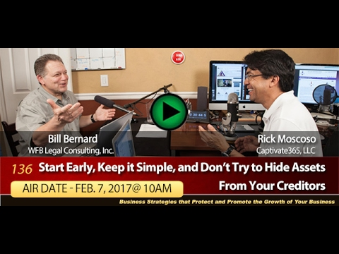 Start Early, Keep it Simple and Don't Try to Hide Assets from your Creditors