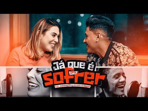 Ciel Rodrigues – Já Que É Pra Sofrer (Letra) ft. Naiara Azevedo