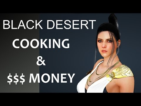 Black Desert Online Cooking and Money Making