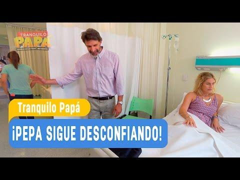 Tranquilo Papá - ¡Pepa sigue desconfiando! - Domingo y Pamela / Capítulo 5