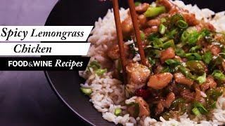 Spicy Lemongrass Chicken | Recipe | Food u0026 Wine