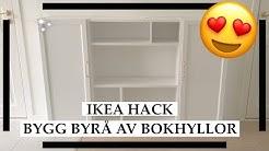 BYRÅ IKEA HACK