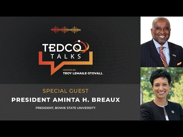 TEDCO Talks: Troy LeMaile-Stovall with President Aminta H. Breaux, Bowie State University