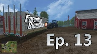 Let's Play Farming Simulator 15 | Ep. 13 - Barley and Timber