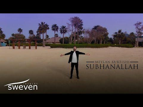 Mevlan Kurtishi – SubhanAllah   مولانا - سبحان الله