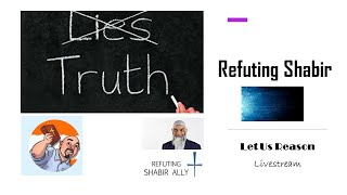 Refuting Shabir   An Apologetics Series With Sam Shamoun   Ep. 2