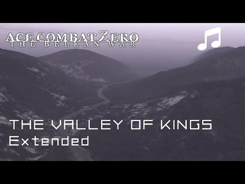 """THE VALLEY OF KINGS"" (Extended) - Ace Combat Zero OST"