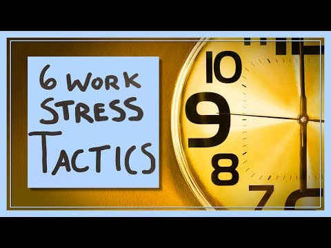 6 Tactics to Combat Work Stress