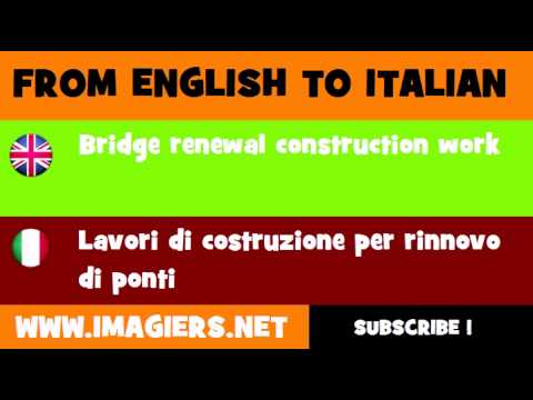 FROM ENGLISH TO ITALIAN = Bridge renewal construction work