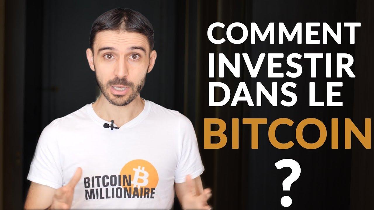 comment 2 investir dans le bitcoin