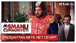 Padişah'tan AB'ye Net Cevap! | Osmanlı Cumhuriyeti