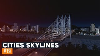 Nowy most | Cities Skylines 2019 | #19