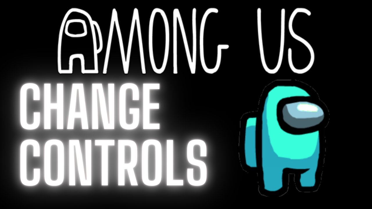 Change Controls In Among Us Use Mouse And Keyboard Youtube