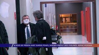 Yvelines | Huit mois de prison avec sursis pour l'ancien préfet des Yvelines Serge Morvan