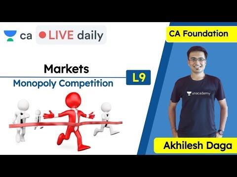 Markets L9 | Monopoly Competition | Unacademy CA Foundation | Akhilesh Daga