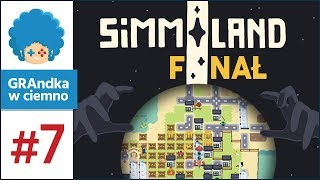 Simmiland PL #7 - FINAŁ!   Oba zakończenia naraz! :o