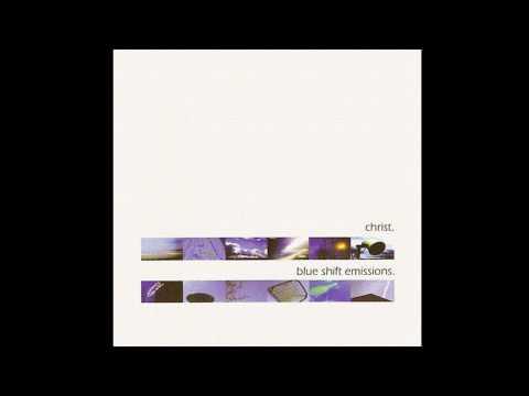 Christ. - Blue Shift Emissions (Full Album)