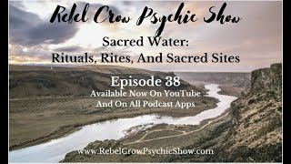 Sacred Water: Witchcraft Rituals, Rites, and Sacred Sites - Episode 38 - Magic Spells With Water