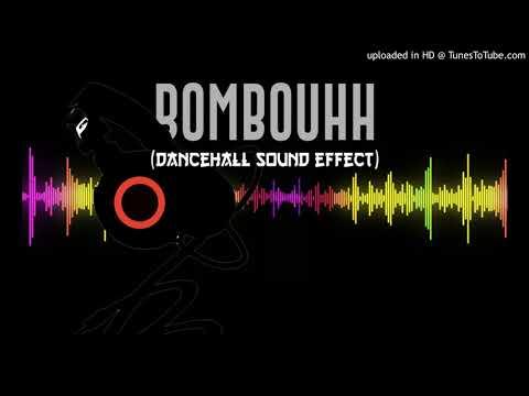 bombouhh (dancehall sound efx: 2017)