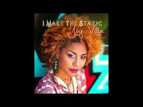 Joy Villa - Surrender - I Make The Static