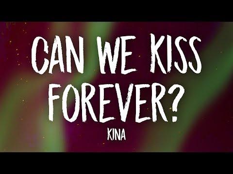 Kina - Can We Kiss Forever? (Lyrics)