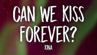 Download lagu Kina - Can We Kiss Forever? (Lyrics)