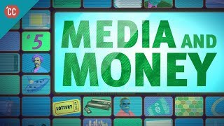 Media & Money: Crash Course Media Literacy #5