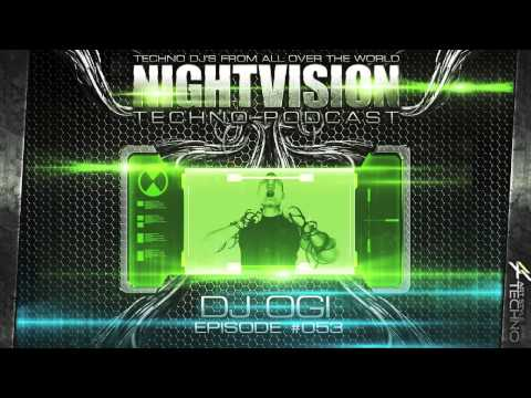 DJ OGI [HR] - NightVision Techno PODCAST 53 pt.3
