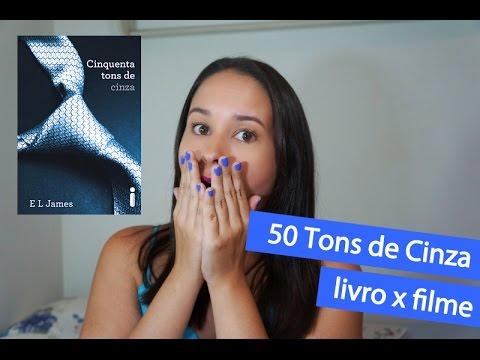 50 Tons de Cinza: livro x filme - YouTube