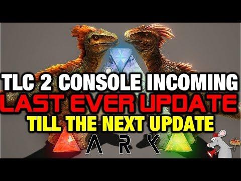 ARK SURVIVAL EVOLVED XB1 PS4 HUGE TLC 2 UPDATE! LAST EVER CONTENT?