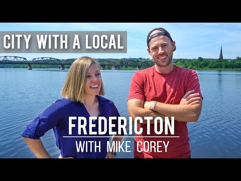 THE BEST OF FREDERICTON, NEW BRUNSWICK With MIKE COREY