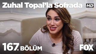 Zuhal Topal'la Sofrada 167. Bölüm